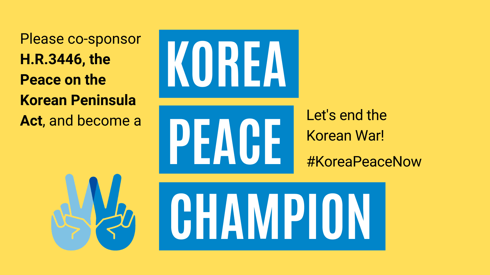 Please co-sponsor H.R.3446, the Peace on the Korean Peninsula Act, and become a Korea Peace Champion. Let's end the Korean War!